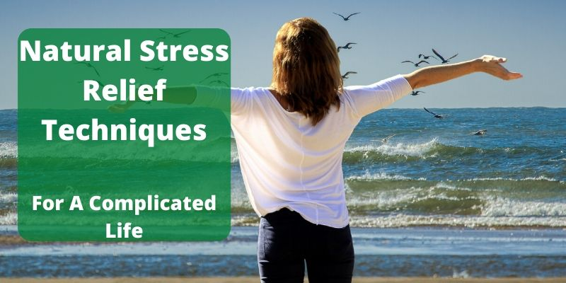 Natural Stress Relief Techniques