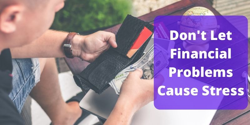 Don't let financial problems cause stress